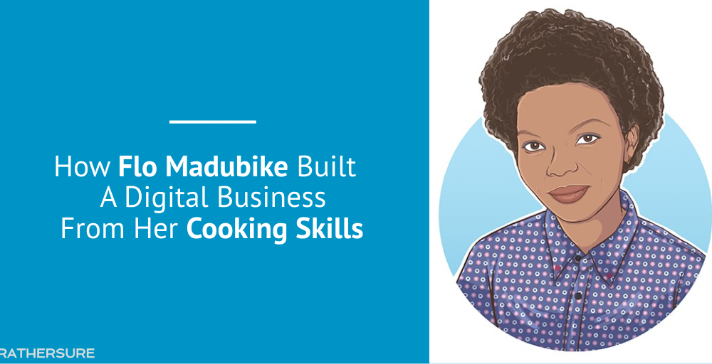 How Flo Madubike Built A Digital Business From Her Cooking Skills [Case Study]
