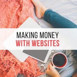 Making Money With Websites by Mridu Khullar Relph