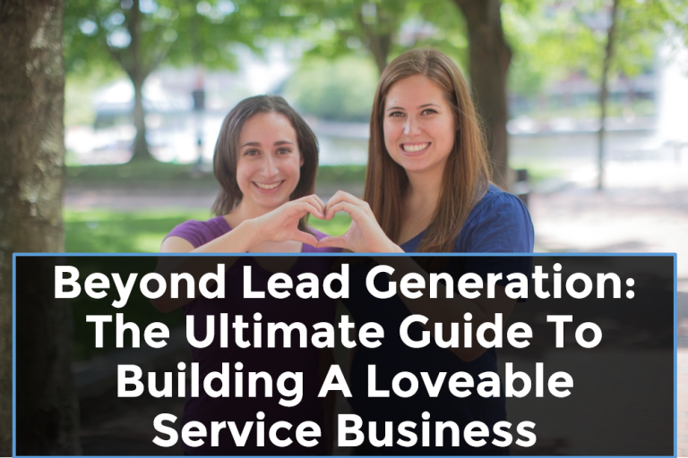 The Ultimate Guide To Building A Loveable Service Business