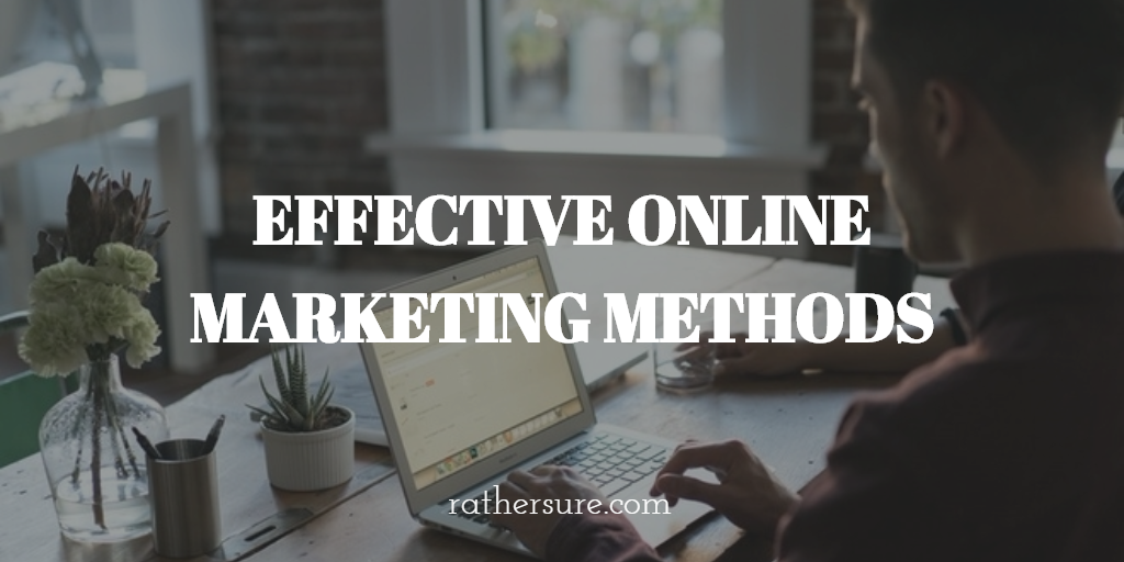 Effective Online Marketing Methods