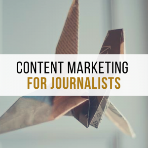 Content Marketing for Journalists by Mridu Khullar Relph